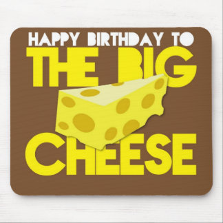 Happy Birthday to the BIG CHEESE Mouse Pad