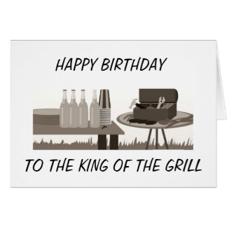 "HAPPY BIRTHDAY TO ""THE KING OF THE GRILL"" CARD"