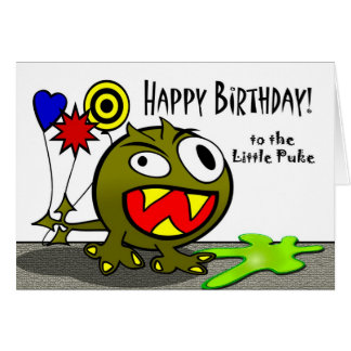 Happy Birthday to the Little Puke, Funny Monster Card