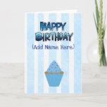 "Happy Birthday to you Card Blue Cupcake<br><div class=""desc"">Happy Birthday to you Card Blue Striped  Mens or Boys</div>"