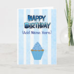 "Happy Birthday to you Card Blue Cupcake<br><div class=""desc"">Happy Birthday to you Card Blue Striped  Mens or Boys</div>"