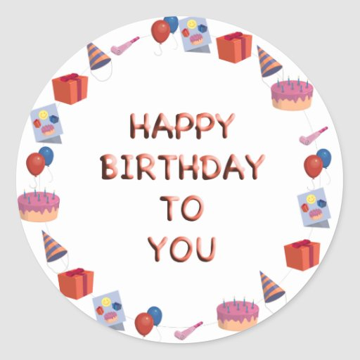 Happy Birthday to you Classic Round Sticker