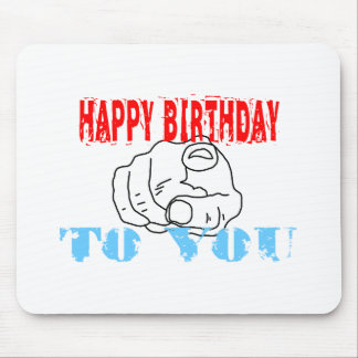 Happy Birthday To You Mouse Pad