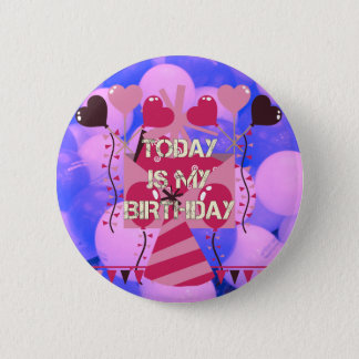 Happy Birthday Today is my Birthday Blue Balloons Button