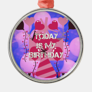 Happy Birthday Today is my Birthday Blue Balloons Metal Ornament