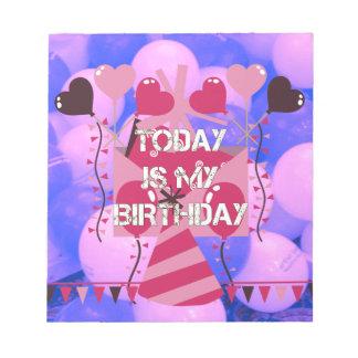 Happy Birthday Today is my Birthday Blue Balloons Notepad