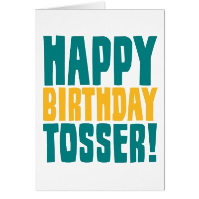 A tongue in cheek rude birthday card for your mates!