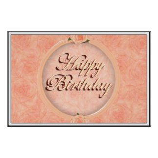 Happy Birthday! with Peach Roses Poster