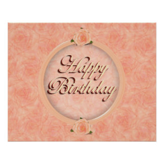 Happy Birthday! with Peach Roses Posters