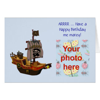 Happy Birthday with pirateship add your own photo Greeting Card