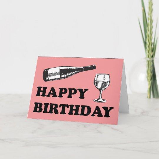 Happy Birthday With Wine Card Zazzle