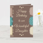 "Happy Birthday wonderful daughter brown Card<br><div class=""desc"">Personalize this Birthday Card for your wonderful Daughter. Designed in brown,  turquoise,  beige and cream. Wishing you a birthday as beautiful and lovely as you. Remember to make a wish.</div>"