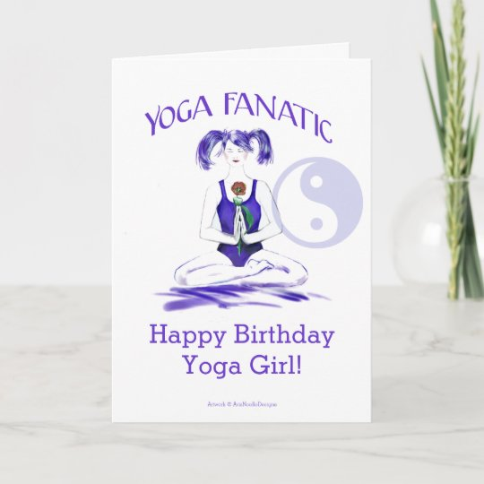 Happy Birthday Yoga Girl Fanatic Card