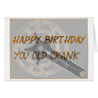 Happy Birthday You Old Crank Card