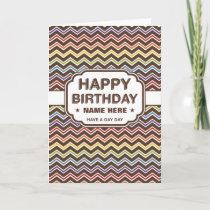 Happy Birthday | Zig-Zag Pattern |  Have a gay day Card