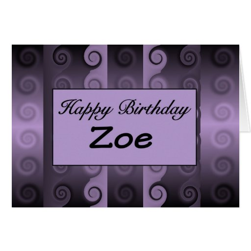 happy birthday zoe greeting card zazzle. Black Bedroom Furniture Sets. Home Design Ideas