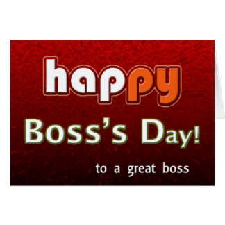 Happy Boss's Day To A Great Boss! Card