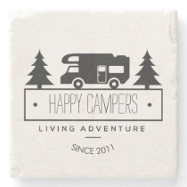 Happy Campers | Camping RVs RVers RVing Retired Stone Coaster