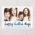"Happy Challah Days | Hanukkah Photo Card<br><div class=""desc"">Whimsical Hanukkah photo card features two of your favorite family photos in a square format aligned side by side. ""Happy Challah Days"" appears beneath in blue hand lettered style brush typography. Personalize with your family name or names, custom greeting, and the year along the bottom. Cards reverse to a pattern...</div>"