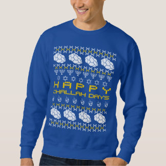 Happy Challah Days Sweatshirt