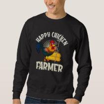 Happy Chicken Farmer Sweatshirt