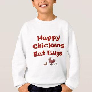 Happy Chickens Eat Bugs Sweatshirt