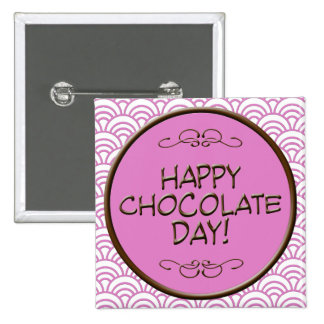 Happy Chocolate Day! Pinback Button