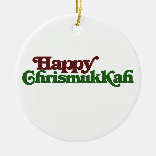 Happy Chrismukkah Ceramic Ornament