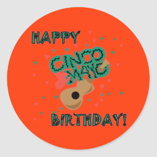 Happy Cinco de Mayo Birthday! Classic Round Sticker