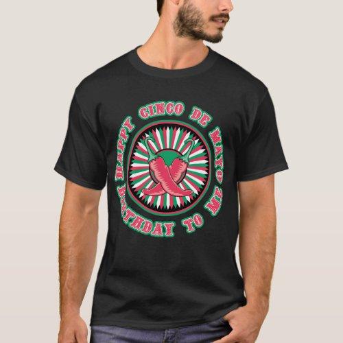 Happy Cinco de Mayo Birthday T_Shirt