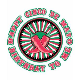 Happy Cinco de Mayo Birthday! shirt