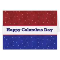 Happy Columbus Day - Red White and Blue with Stars Card