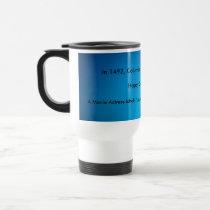 Happy Columbus Day! Travel Mug