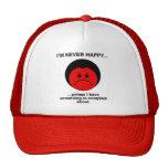 Happy Complainer Trucker Hat