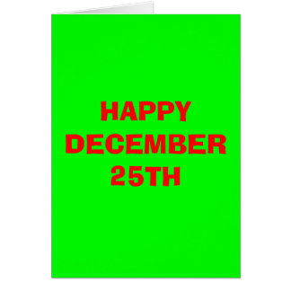 HAPPY DECEMBER 25TH CARD