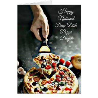 Happy Deep Dish Pizza Day April 5th card