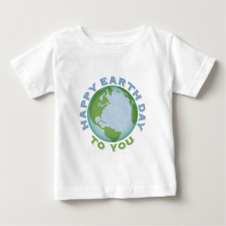 Happy Earth Day Baby T-Shirt