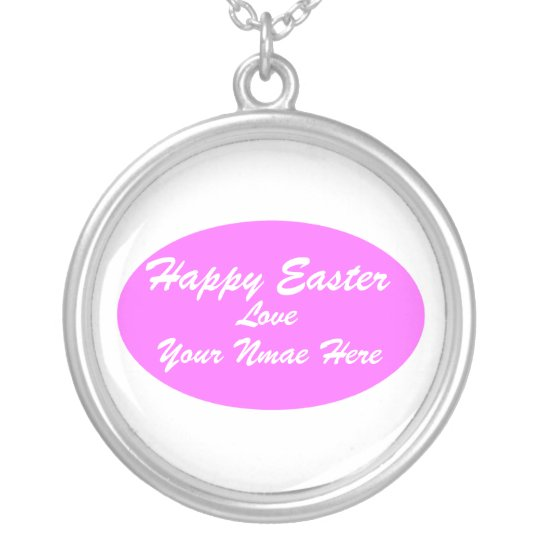 Happy Easter, Love, Your Nmae... Silver Plated Necklace