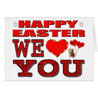 Happy Easter We Love You Card