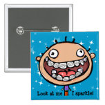 Happy face. Braces. Orthodontist. Customizable Pin