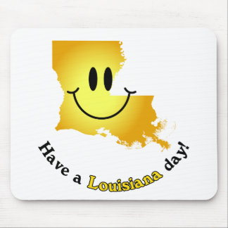 Happy Face - Have a Louisiana Day! Mouse Pad