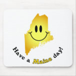Happy Face - Have a Maine Day! Mousepads