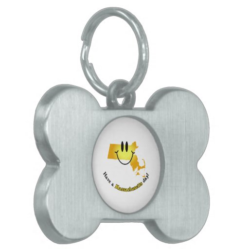 Happy Face - Have a Massachusetts Day! Pet Tag