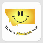 Happy Face - Have a Montana Day! Square Sticker