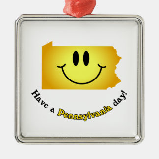 Happy Face - Have a Pennsylvania Day! Square Metal Christmas Ornament