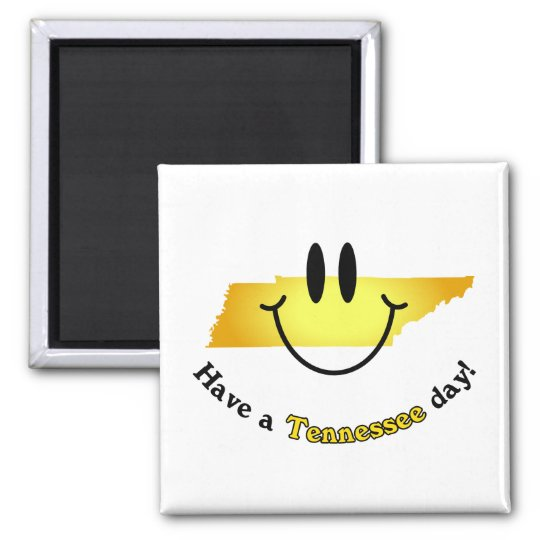 Happy Face - Have a Tennessee Day! Magnet