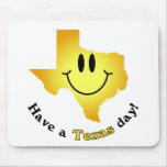 Happy Face - Have a Texas Day! Mouse Pad
