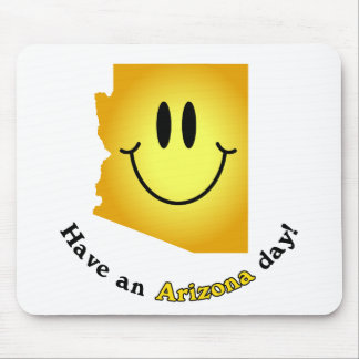 Happy Face - Have an Arizona Day! Mouse Pads