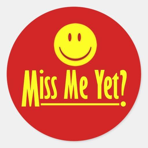 Happy Face Miss Me Yet Round Sticker Zazzle