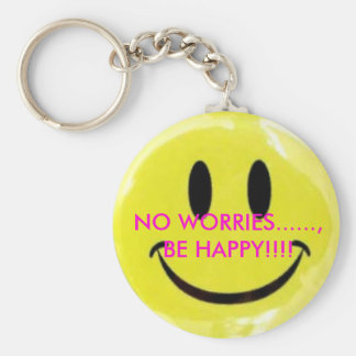 happy-face, NO WORRIES......, BE HAPPY!!!! Keychain